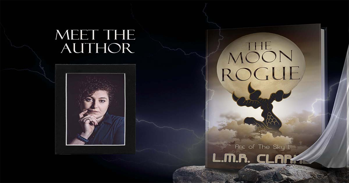 Introducing Lmr Clarke Author Of The Moon Rogue Castrum Press